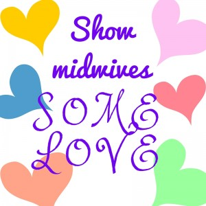 Stress busting tip - show midwives some love